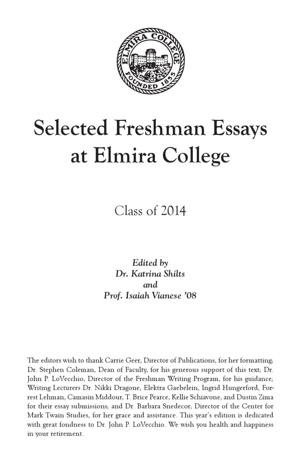 freshman essays Have you ever thought ahead to what the next few years of your life may consist of whether you are a freshman, senior, or even just enjoying high school, lets take a.