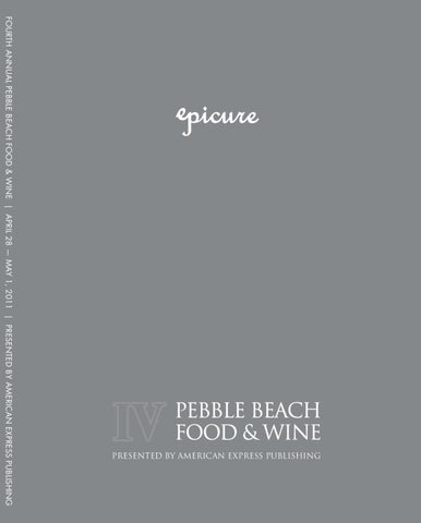 8f4d61b7c0b Pebble Beach Food   Wine - 2011 Epicure by CLM MRY - issuu