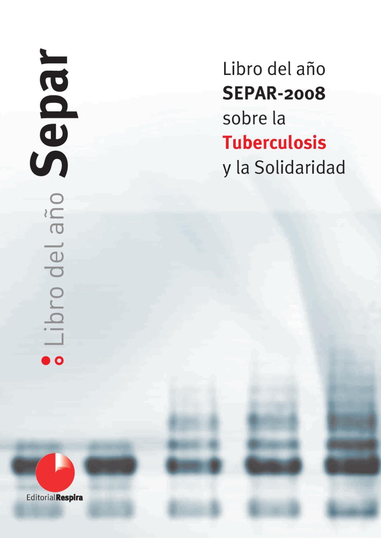 Año SEPAR 2008 Tuberculosis y solidaridad by SEPAR - issuu