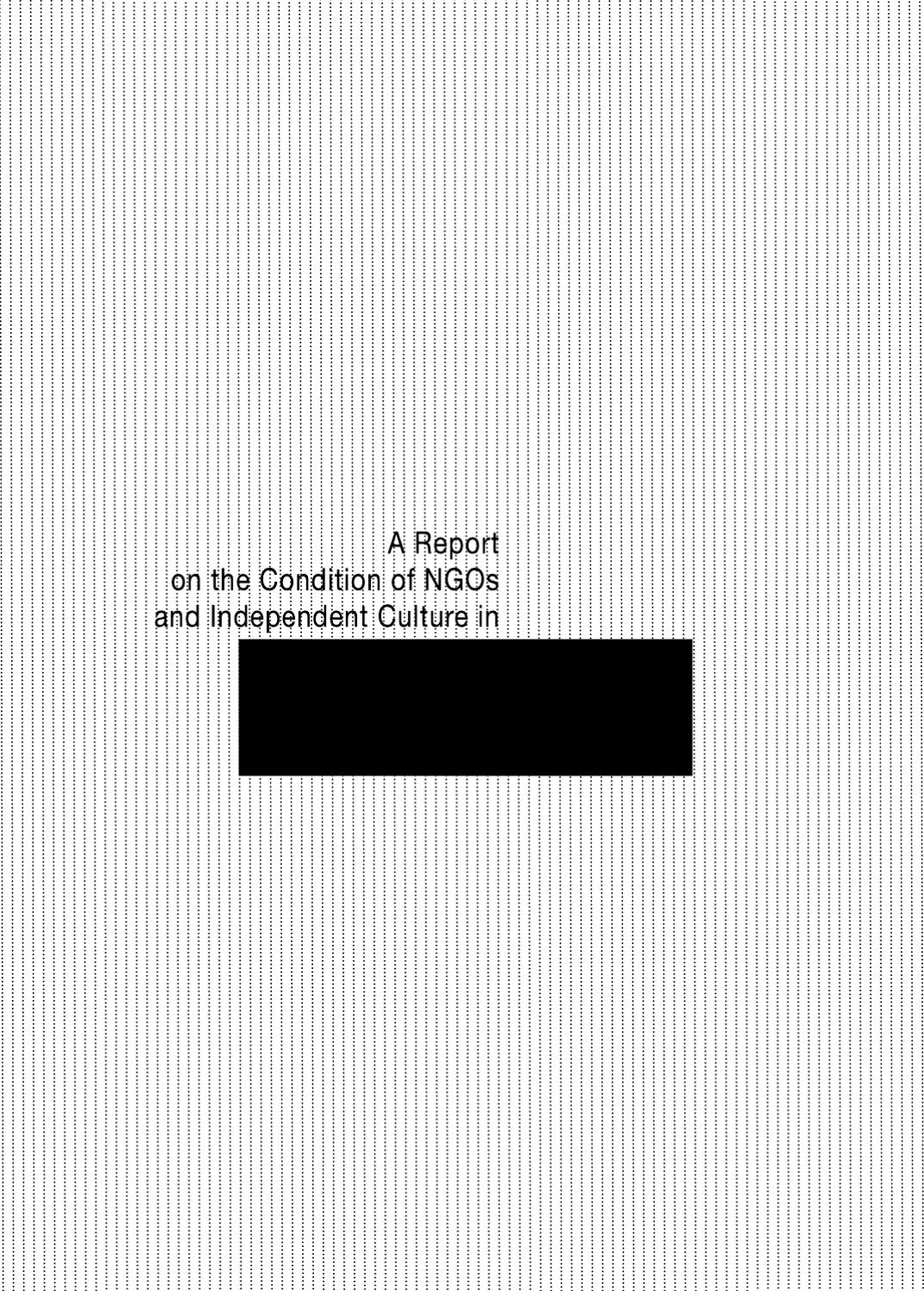 A Report on the Condition of Independent Culture and NGOs in
