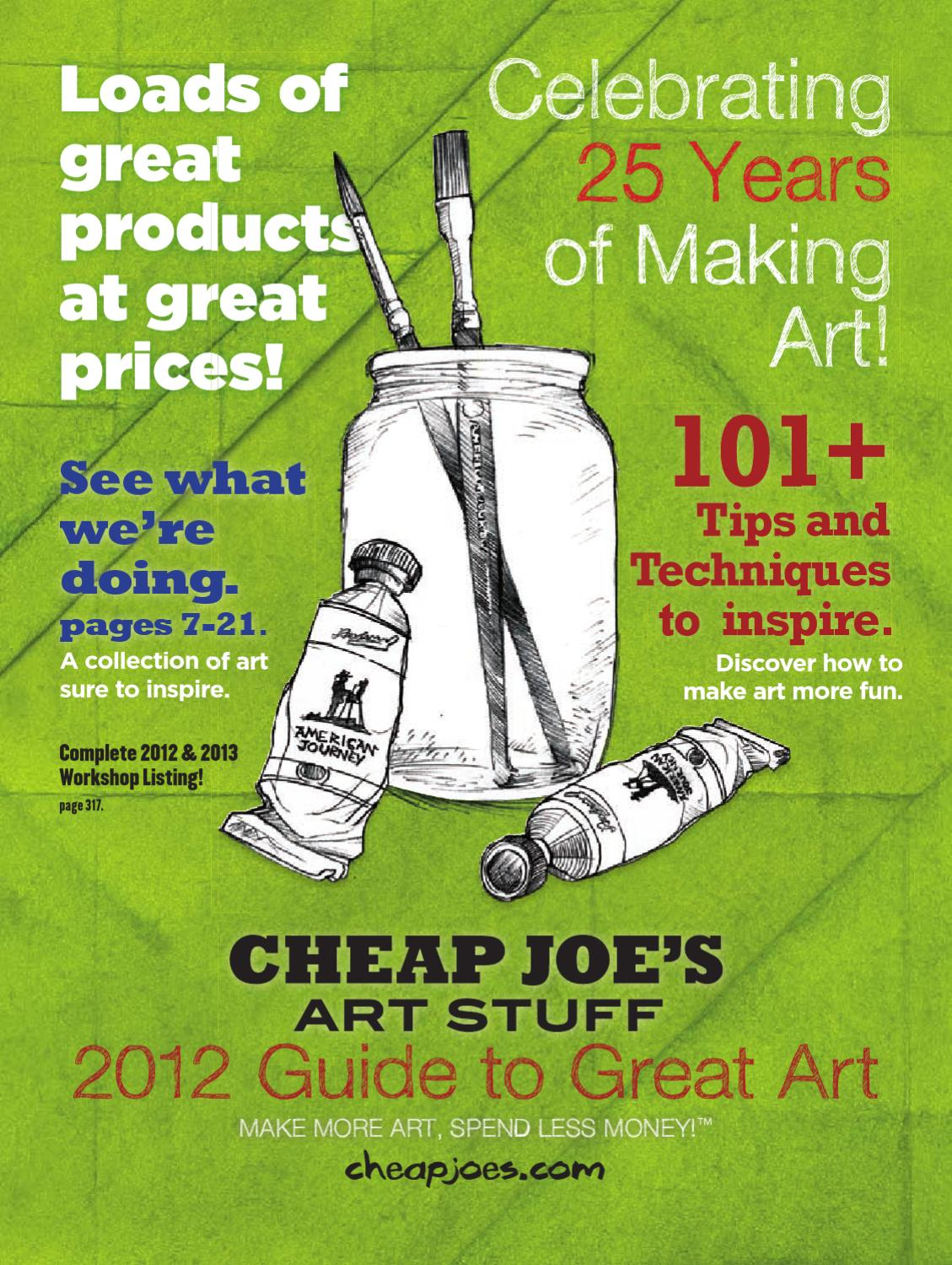 Cheap Joes Art Stuff 2012 Guide To Great Art Product Reference
