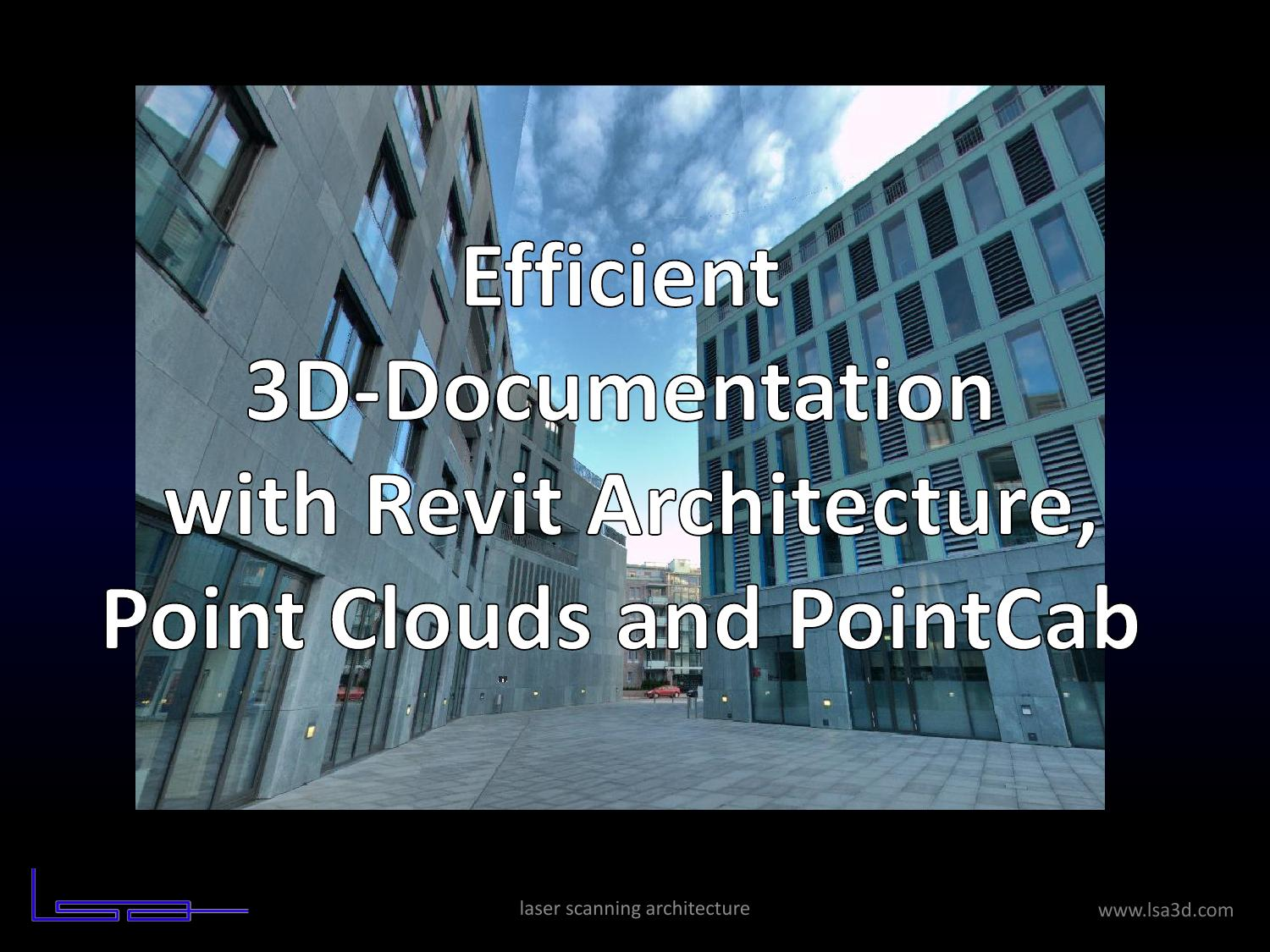 3D-Documentation with Scandata and Revit Architecture