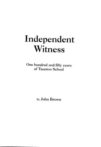 d62286699b Independent Witness One hundred and fifty years of Taunton School