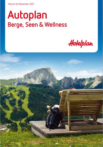 Hotelplan Autoplan Berge, Seen & Wellness Februar bis November 2012 ...