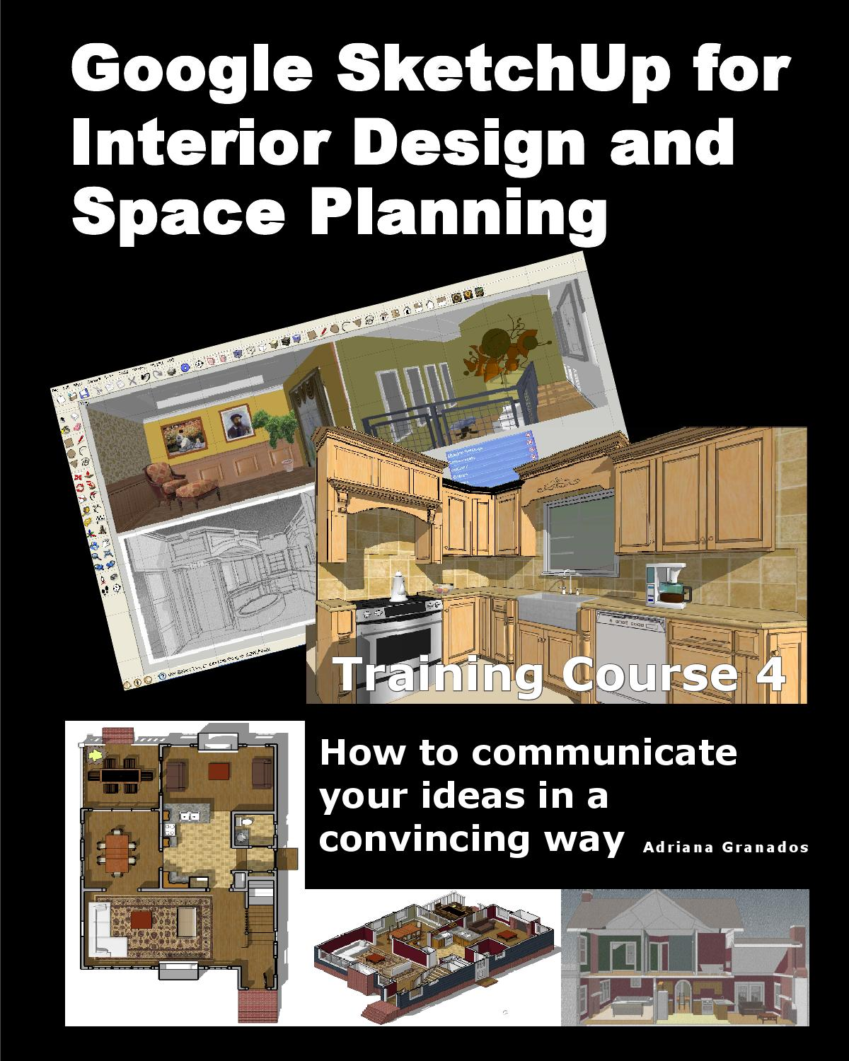 Google Sketchup For Interior Design And Space Planning Communicate Your Ideas In A Convincing