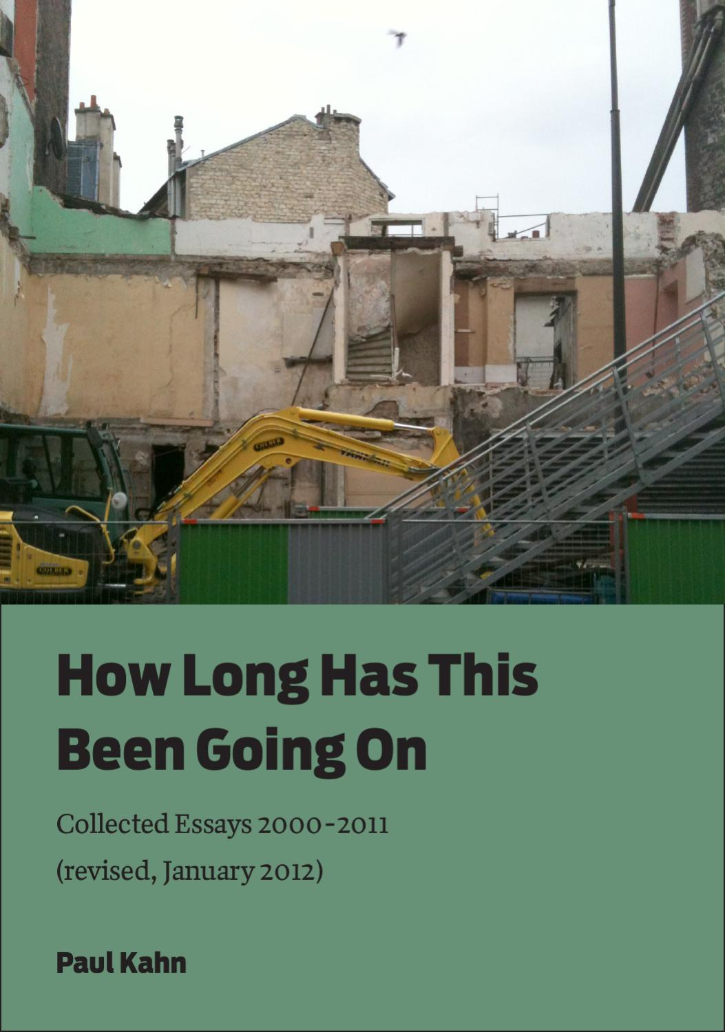 How Long Has This Been Going On: Selected Essays 20012011 By Paul Kahn   Issuu