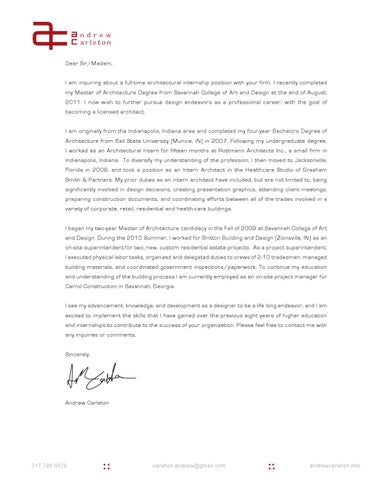 Andrew C Arleton Dear Sir/Madam, I Am Inquiring About A Full Time  Architectural Internship Position With Your Firm. I Recently Completed My  Master Of ...  Architect Cover Letter