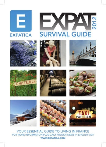 2012 YOUR ESSENTIAL GUIDE TO LIVING IN FRANCE FOR MORE INFORMATION PLUS  DAILY FRENCH NEWS IN ENGLISH VISIT WWW.EXPATICA.COM 5bef9568890d