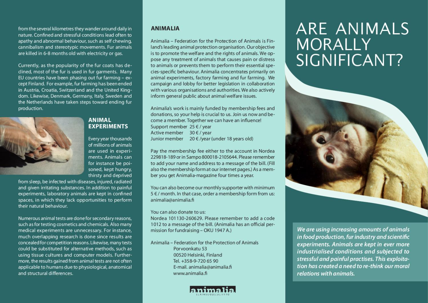 millions of animals die every year in painful tests done by humans Non-human primates make up 03 percent of research animals, with 55,000 used each year in the us and 10,000 in the european union animal testing or animal research refers to the use of animals in experiments.