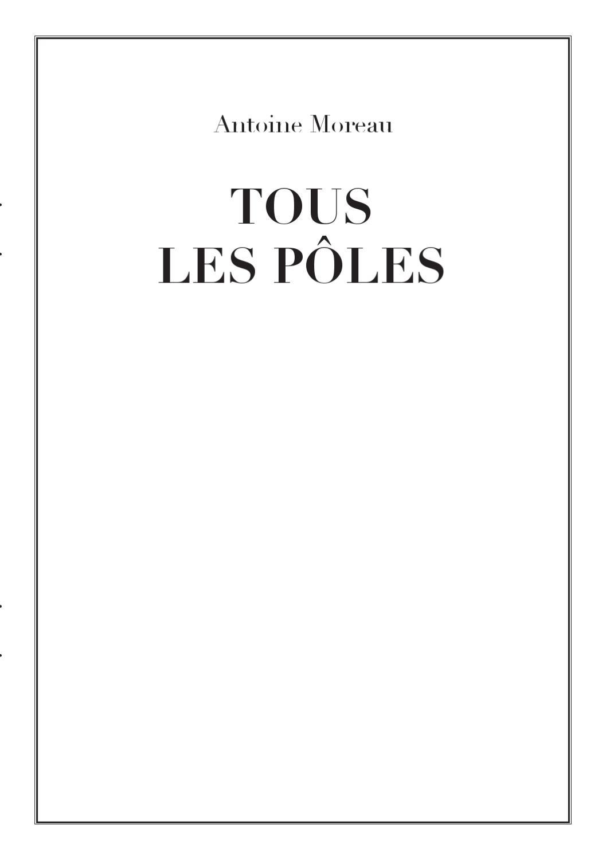 best quality beauty various design antoine_moreau_tous_les_poles by antoine lefebvre editions ...