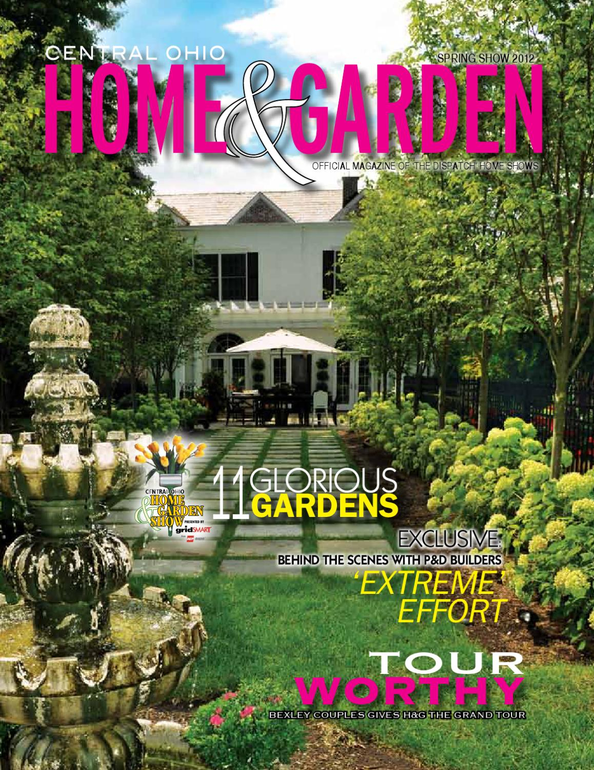 Central Ohio Home And Garden Magazine Spring Show 2012 By The Columbus Dispatch Issuu