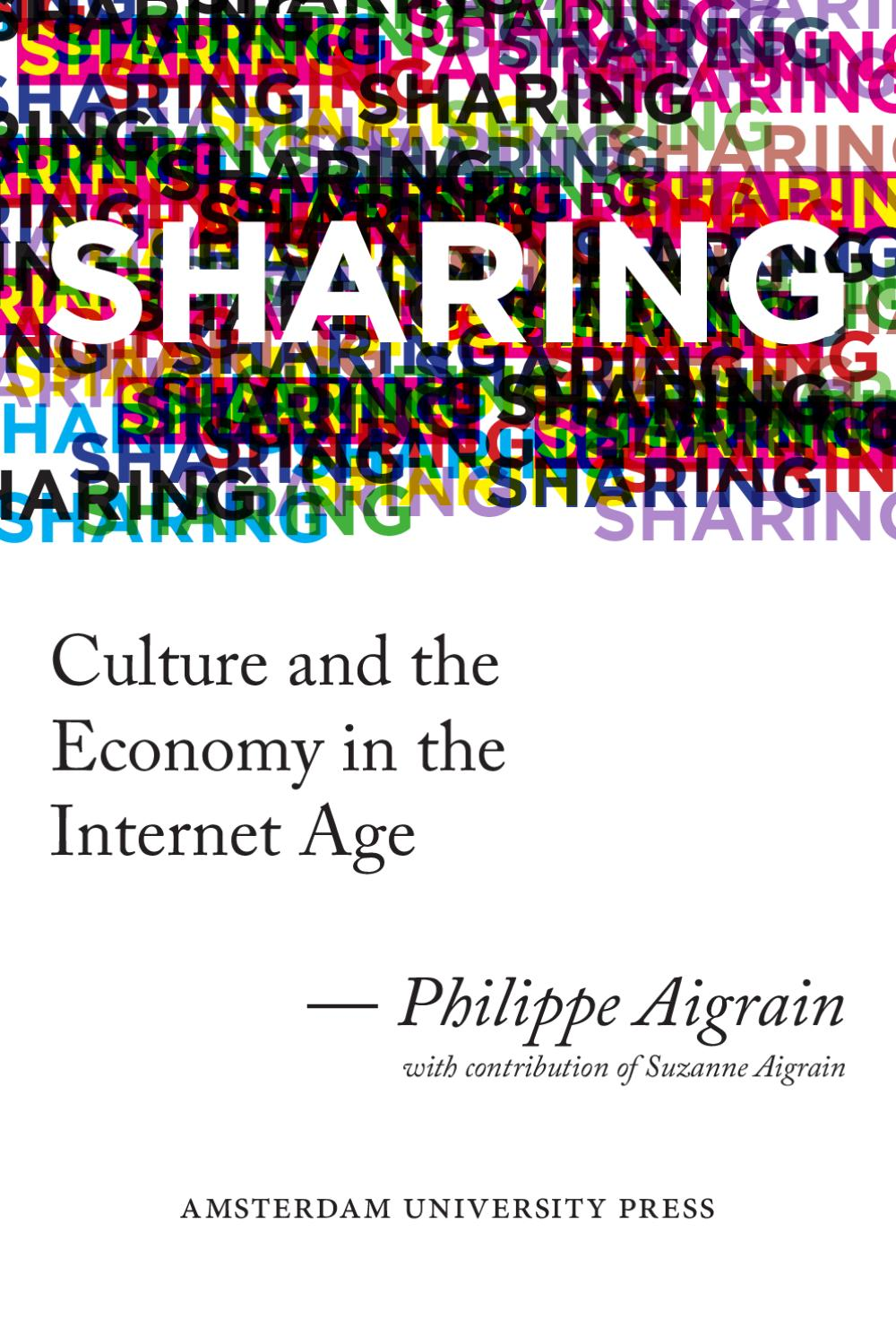 Sharing - Culture and the Economy in the Internet Age by