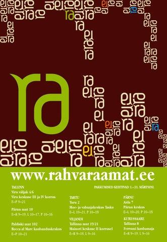 08eb6ca073b www.rahvaraamat.ee Tallinn Viru väljak 4/6 Viru keskuse III ja IV korrus  E–P 9–21 Pärnu mnt 10 E–R 9–19, L 10–17, P 10–16 Paldiski mnt 102 Rocca al  Mare ...