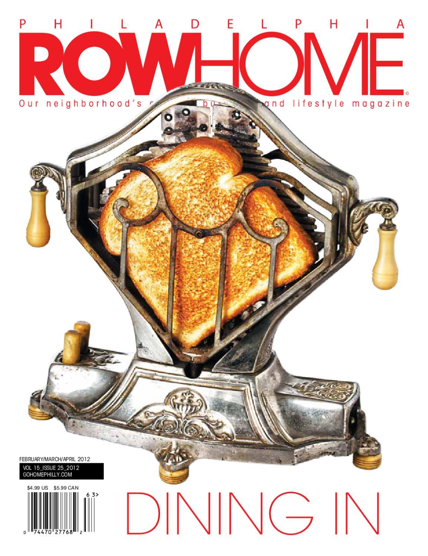 c59efe205f0 Philadelphia RowHome Magazine Food Issue by Philadelphia RowHome Magazine -  issuu