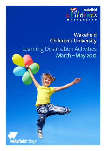 Parent Workshop In Wakefield March 11th >> Wakefield Children S University Learning Destination Activities