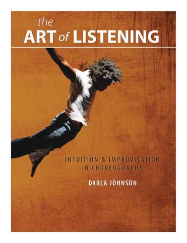 The Art Of Listening Intuition Improvisation In Choreography By