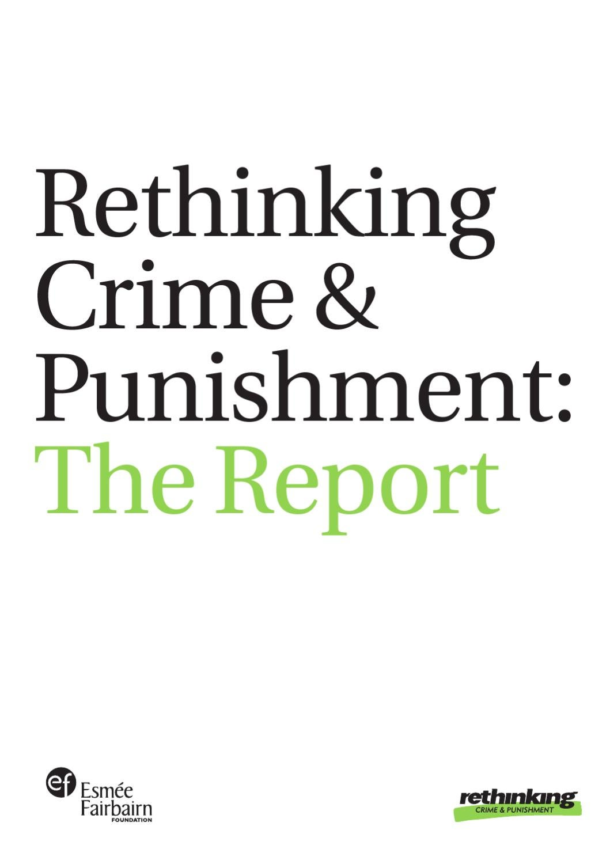 the report rethinking crime punishment by esmee fairbairn rh issuu com
