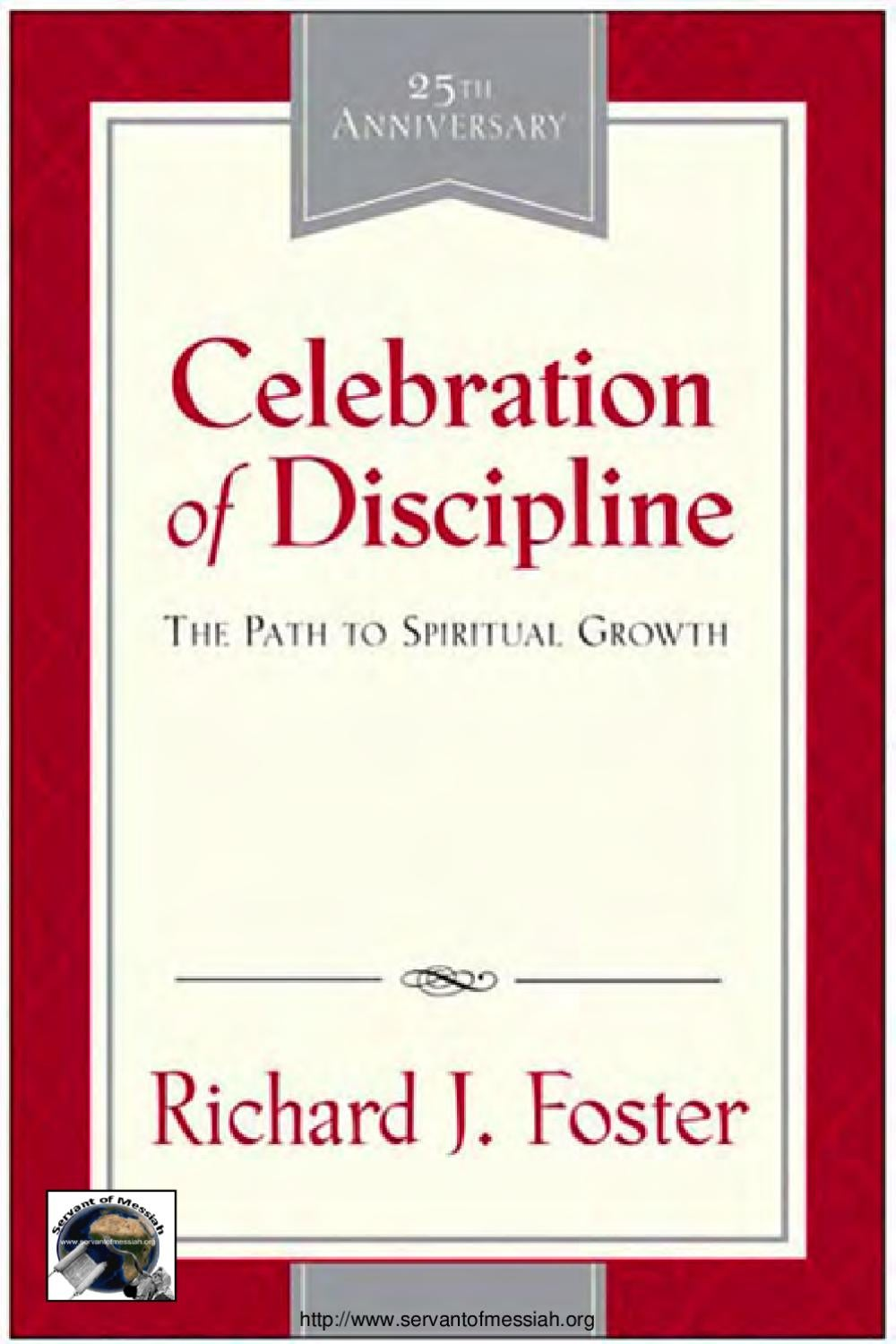 Celebration Of Discipline By Richard J Foster By Servant Of Messiah