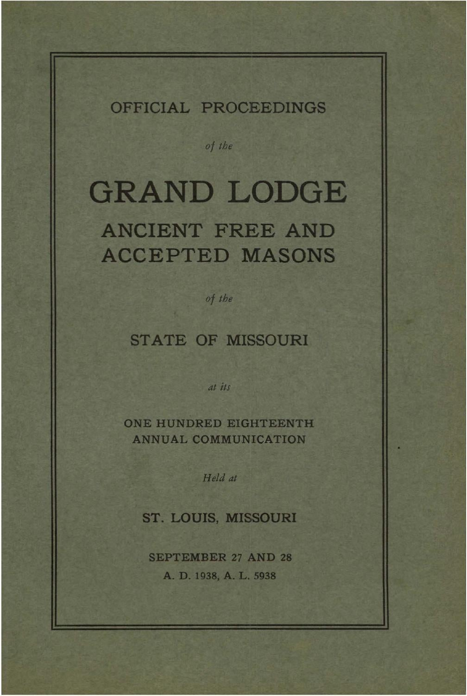 1938 Proceedings - Grand Lodge of Missouri by Missouri