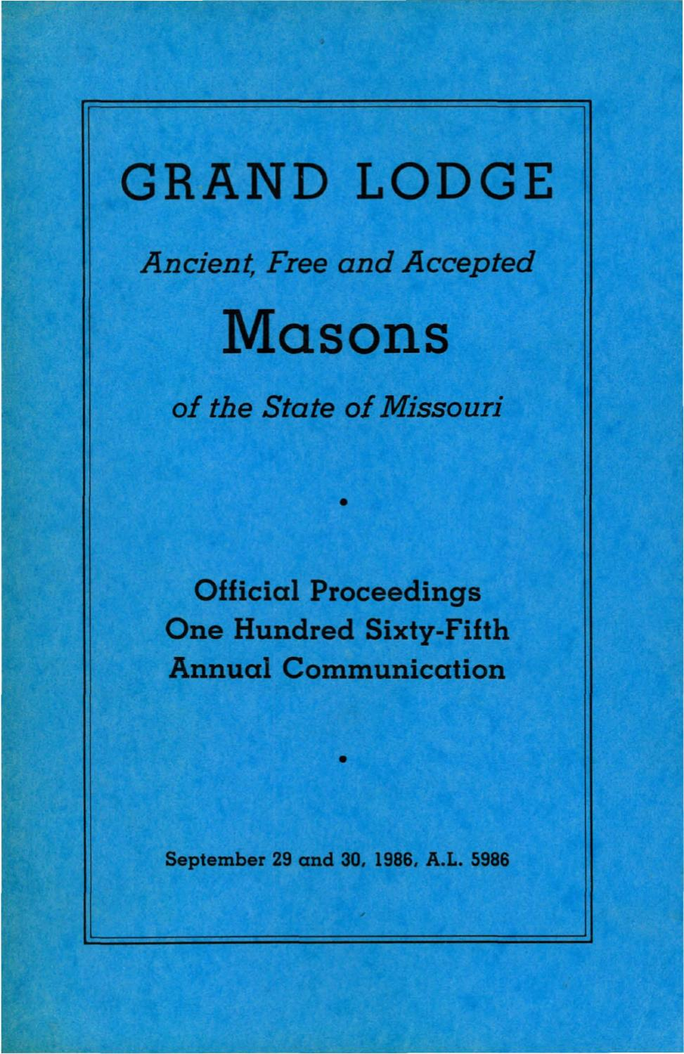 1986 Proceedings - Grand Lodge of Missouri by Missouri Freemasons ...