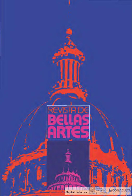 Revista de Bellas Artes, núm. 1-6, 1972 by Coordinación Nacional de ...