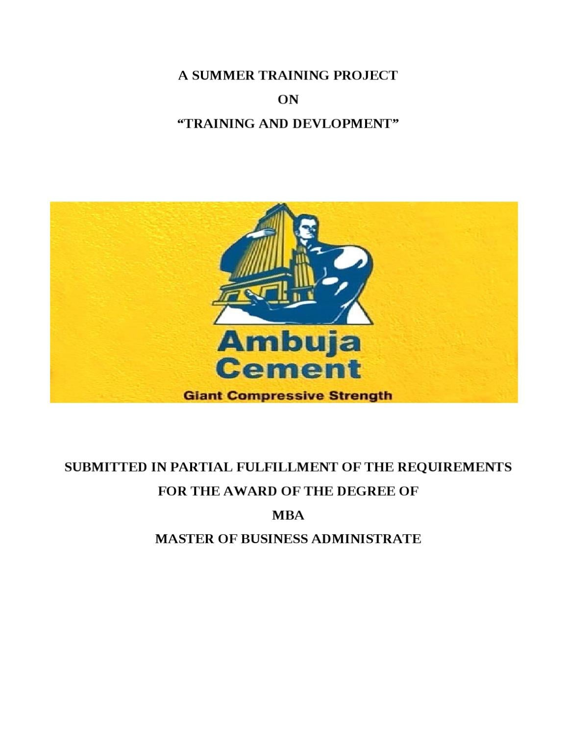 """summer interenship project report on cement company for training and devlopment A summer training project report on """"topic"""" at name or logo of the company submitted in partial fulfillment of the requirement for the award of degree."""