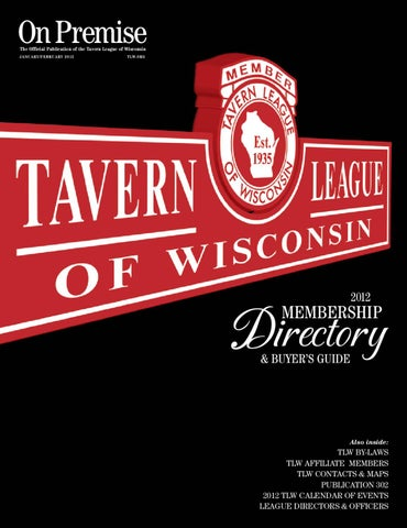 4ce4376c0be The Official Publication of the Tavern League of Wisconsin J a n u a r y    Fe b ru a ry 2012