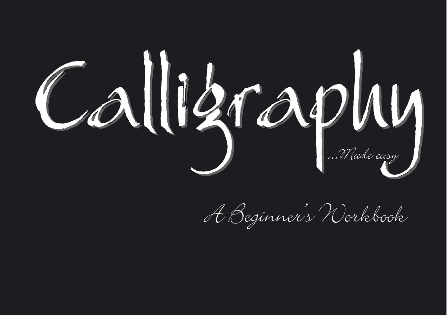 Calligraphy made easy a beginner s workbook by monika