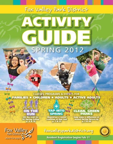 Fox Valley Park District Activity Guide Spring 2012 By Dan Leahy Issuu