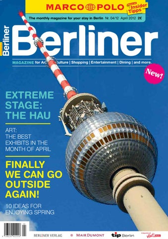 The monthly magazine for your stay in Berlin Nr. 04/12 April 2012 2€