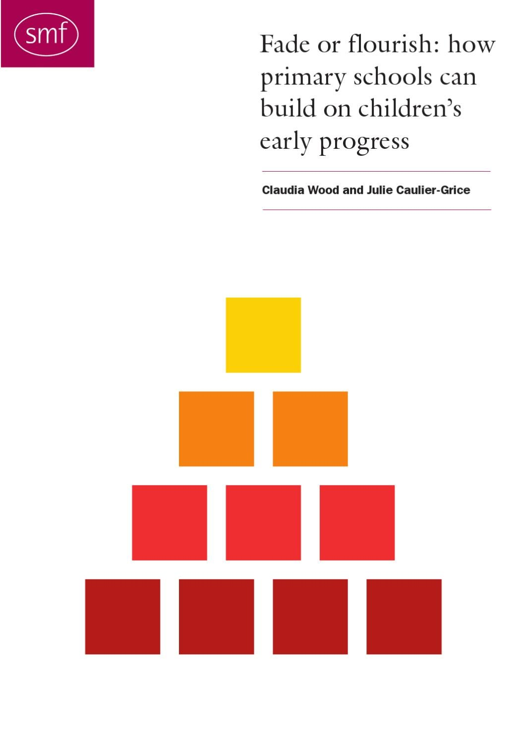 Fade or Flourish: How primary schools can build on children's early  progress by Esmee Fairbairn Foundation - issuu