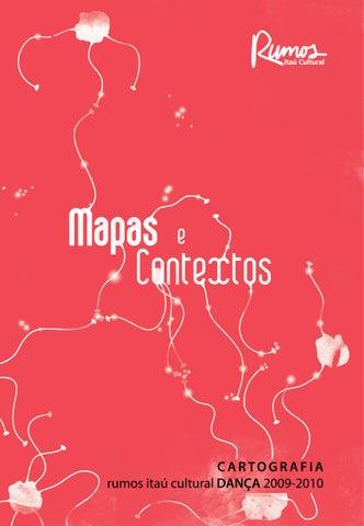 4c6db0c606 Mapas e Contextos - Rumos Dança - 2009 2010 by Itaú Cultural - issuu