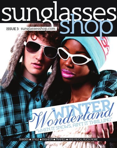 959d854840 Sunglasses Shop Magazine Issue 3 by Sunglasses Shop - issuu