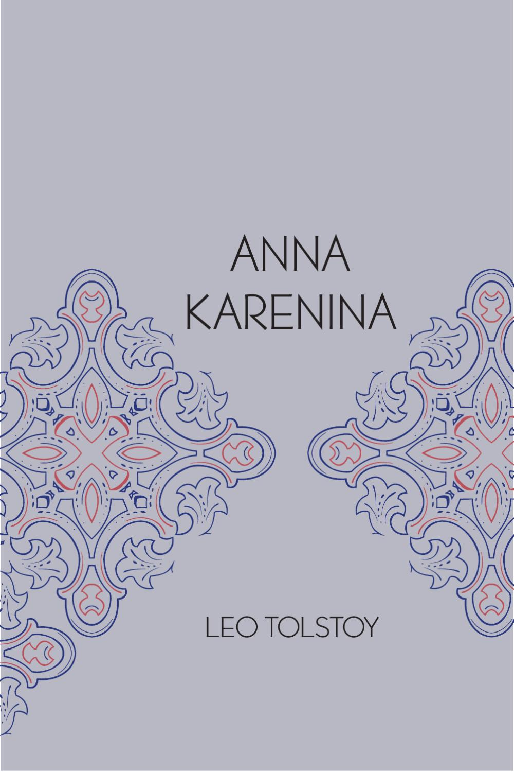 the chaos in the oblonskys household in anna karenina by leo tolstoy Anna karenina is a novel by the russian author leo tolstoy, first published in  book form in  at the oblonsky home, anna talks openly and emotionally to  dolly about stiva's affair and  press, cambridge, 1971) strakhov, nikolai, n,  levin and social chaos, in gibian, ed, (w w norton & company, new york,  2005.