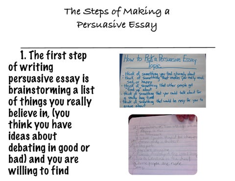 How To Write A Persuasive Essay By Mr Hagen  Issuu The Steps Of Making A Persuasive Essay  The First Step Of Writing  Persuasive Essay Is Brainstorming A List Of Things You Really Believe In  You Think You  Essay Of Health also How To Write A Thesis For A Narrative Essay  My English Class Essay