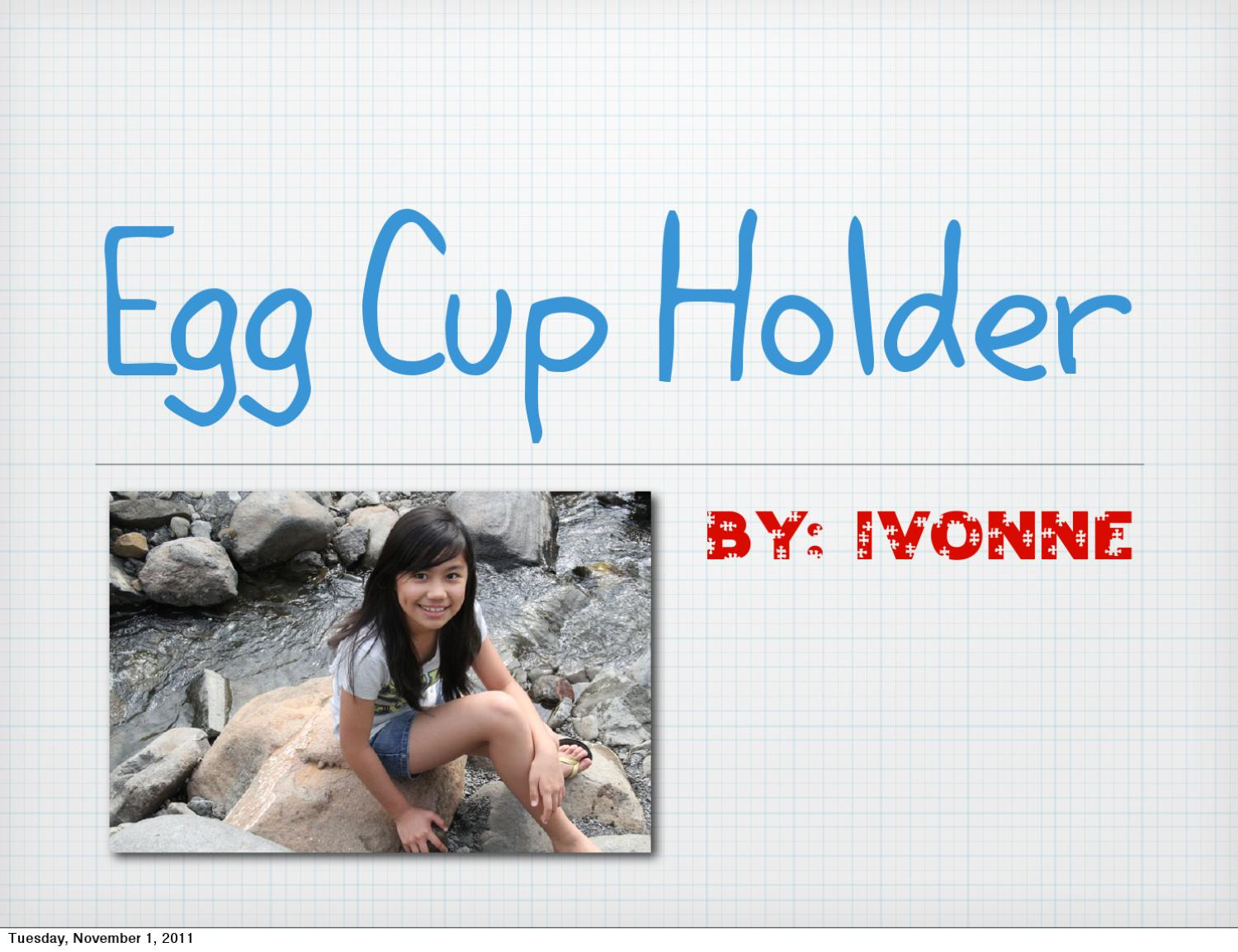 Egg Cup by Ivonne Fedora - issuu