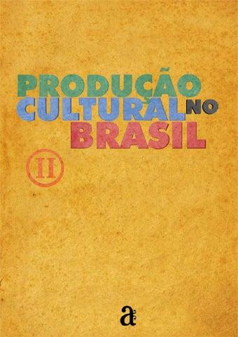 8b1dc0cea Produção Cultural no Brasil volume 2 by Azougue editorial - issuu