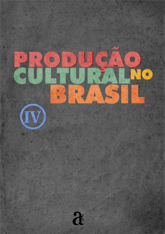 031318d5b6 Produção Cultural no Brasil volume 4 by Azougue editorial - issuu