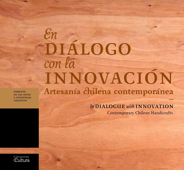 En diálogo con la innovación - Artesanía chilena contemporánea by  Ministerio de las Culturas 39937eb686c