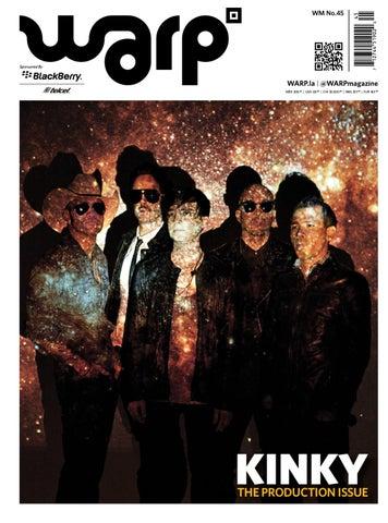 0cf56c5397958 WARP Magazine 45  Kinky - The Production Issue by WARP MAGAZINE - issuu