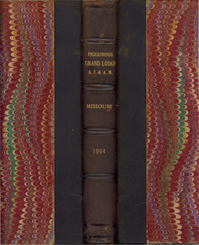 1904 Proceedings Grand Lodge Of Missouri Volume 2 Appendixes By Bros Dagu Sio Freemasons Issuu