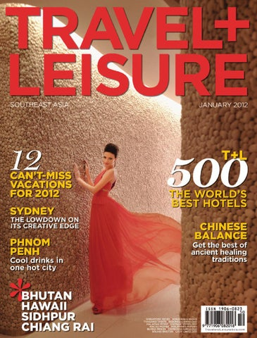 1b9e870c6f2 January 2012 by Travel + Leisure Southeast Asia - issuu