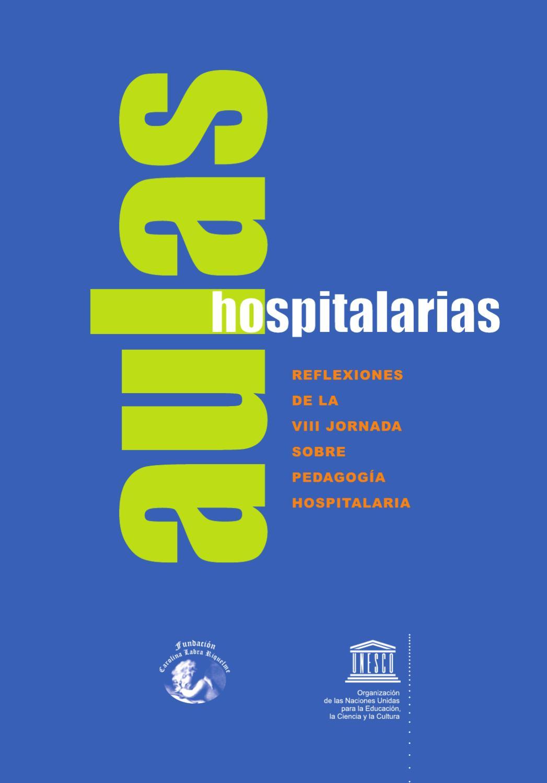 Aulas hospitalarias.Reflexiones de las VIII jornadas sobre Pedagogia ...