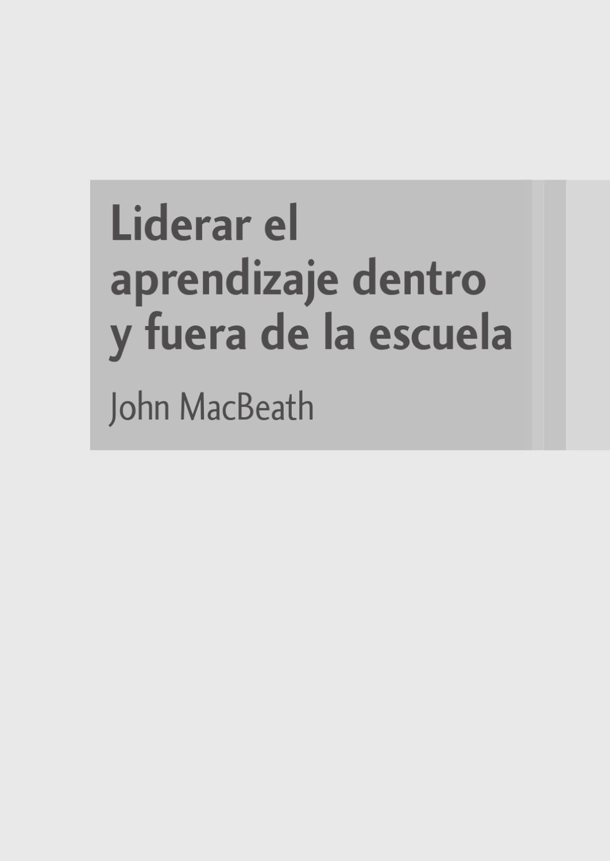 Liderar el aprendizaje dentro y fuera de la escuela. John MacBeath ...