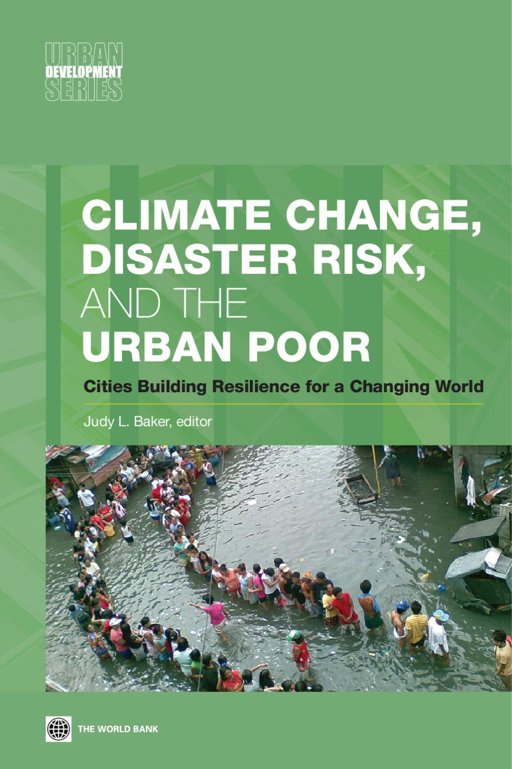 Climate Change Disaster Risk And The Urban Poor By World Bank Group Publications Issuu