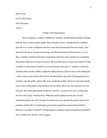 Thesis For An Analysis Essay  John Castle Grizzly Man Essay Emre Koyuncu  A Mans New Best Friend  Once A Stranger To Alaskas Wilderness Timothy Treadwell Had A Dream Of  Living  Essays About High School also Essay On Global Warming In English Revised Grizzly Man Essay By John Castle  Issuu How To Start A Business Essay