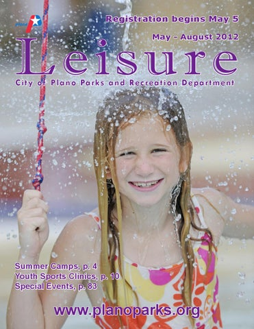 Summer 2012 Leisure Catalog By Plano Parks And Recreation Issuu