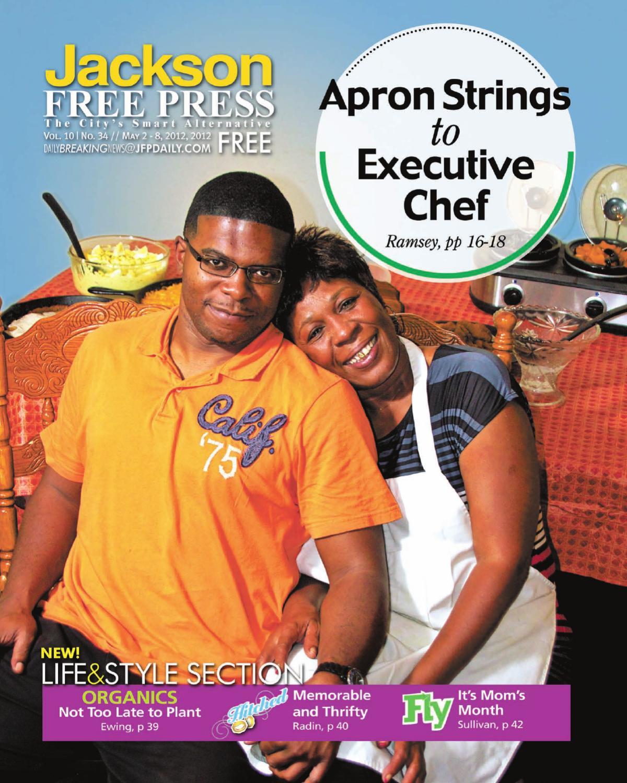 v10n34 - Apron Strings to Executive Chef by Jackson Free Press Magazine - issuu