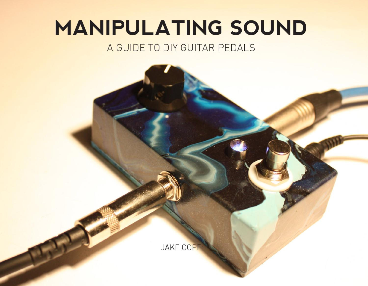 Manipulating Sound By Jake Cope Issuu Univibe Pedal Wiring Diagram