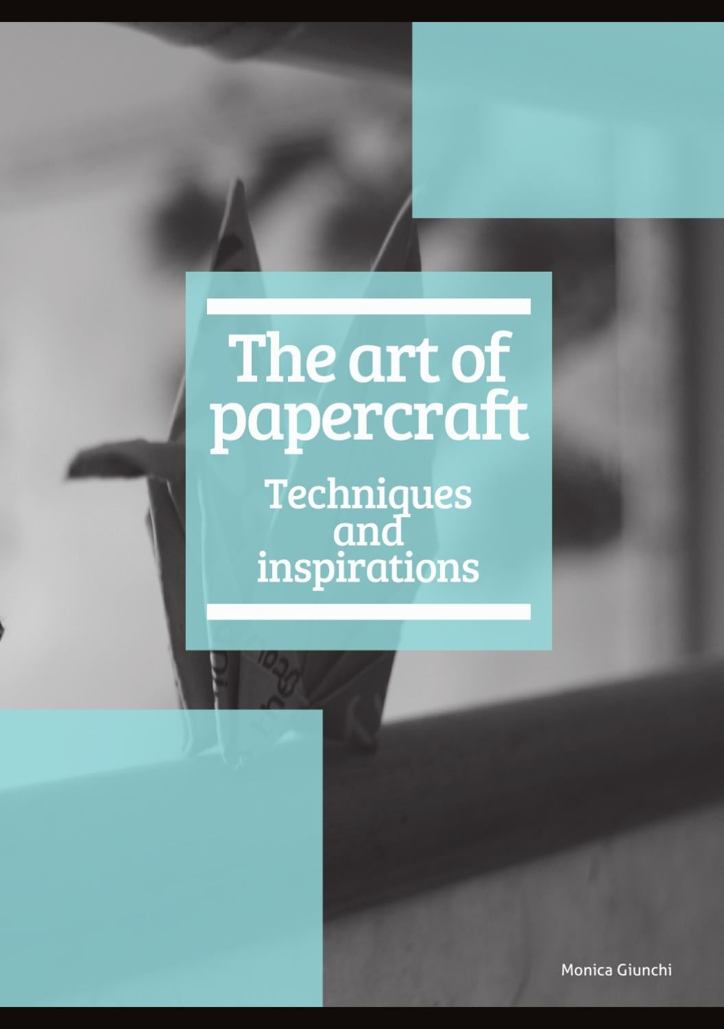 The art of papercraft by Monica Giunchi - issuu